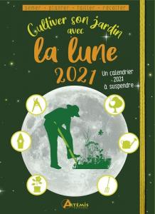 Cultiver son jardin avec la lune 2021 -Livre et calendrier