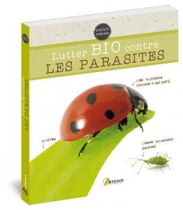 Lutter bio contre les parasites - Livre jardin
