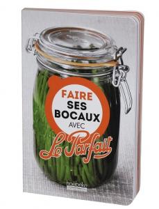 """Livre """"Faire ses bocaux avec Le Parfait"""" - Le Parfait - 130 pages"""