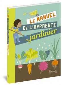Le Manuel de l'apprenti jardinier - Livre enfant
