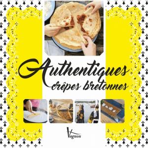 Authentiques crêpes bretonnes - Livre cuisine