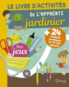 Livre d'activités de l'apprenti jardinier - Livre enfant