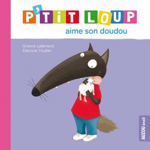 P'tit Loup aime son doudou - Livre enfant
