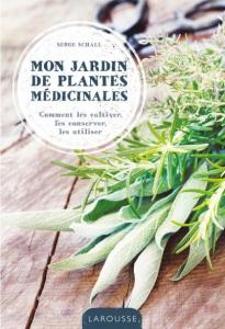 Mon jardin de plantes médicinales - Livre jardin