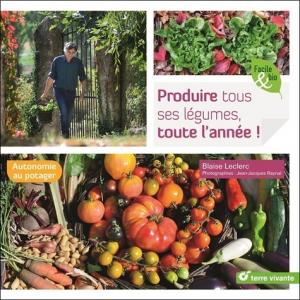 Produire tous ses légumes, toute l'année ! - Livre jardin