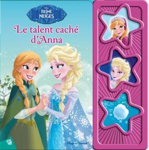 Le talent caché d'Anna - Reine des neiges - Livre enfant