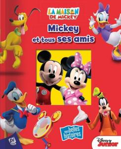Mickey et tous ses amis - Livre enfant