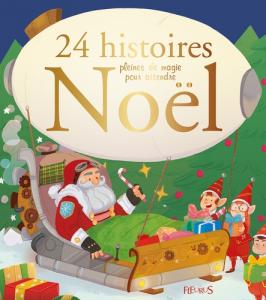 24 histoires pour attendre Noël - Livre enfant