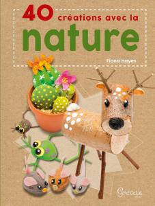 40 créations avec la nature - Livre enfant