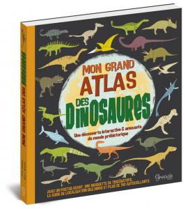 MON GRAND ATLAS DES DINOSAURES